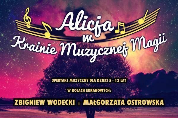 """Spektakl multimedialny """"Alicja w Krainie Muzycznej Magii"""" w Częstochowie"""
