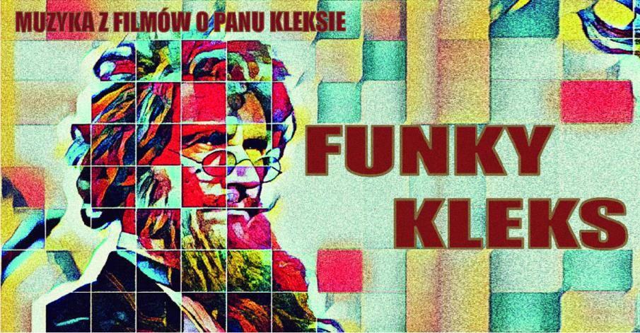Piosenki z filmów o Panu Kleksie w Starym Klasztorze we Wrocławiu: Funky Kleks