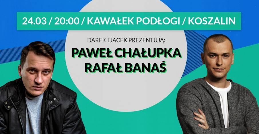 Stand-up Koszalin: Paweł Chałupka i Rafał Banaś