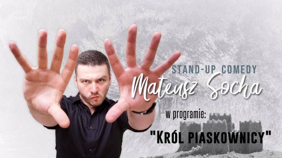 Stand-Up Dębno: Mateusz Socha - Król Piaskownicy