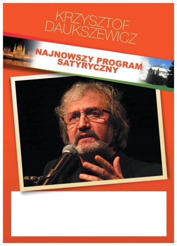 Najnowszy program satyryczny Krzysztofa Daukszewicza w Kwidzyniu