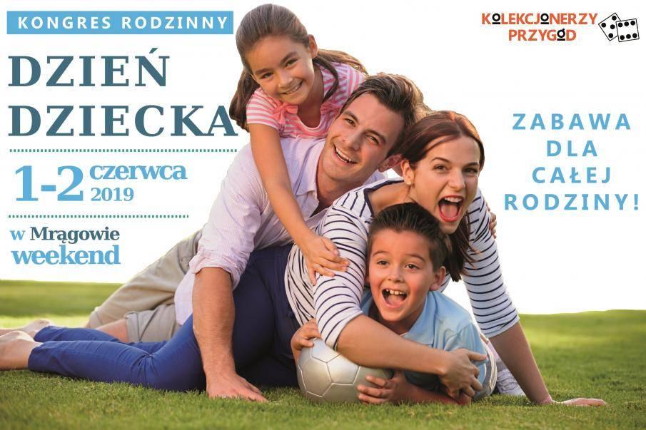 Dwudniowy Kongres Rodzinny na Dzień Dziecka 2019 - Mrągowo