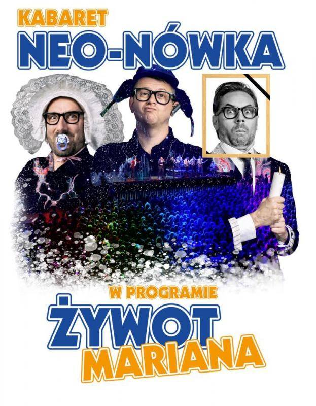 Kabaret Neo-Nówka w Amfiteatrze Twierdzy Boyen w Giżycku: Żywot Mariana