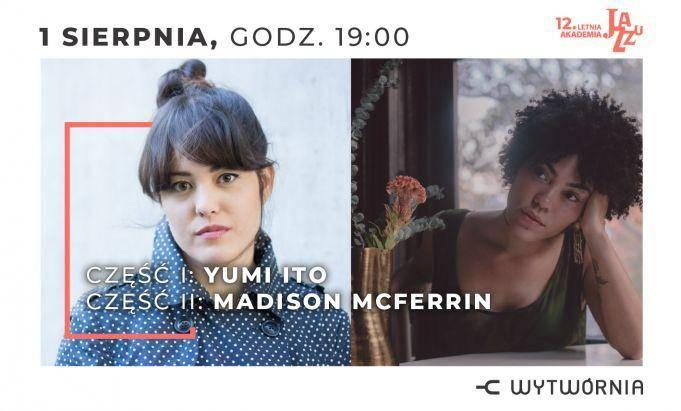 12. Letnia Akademia Jazzu w Łodzi: YUMI ITO / MADISON MCFERRIN