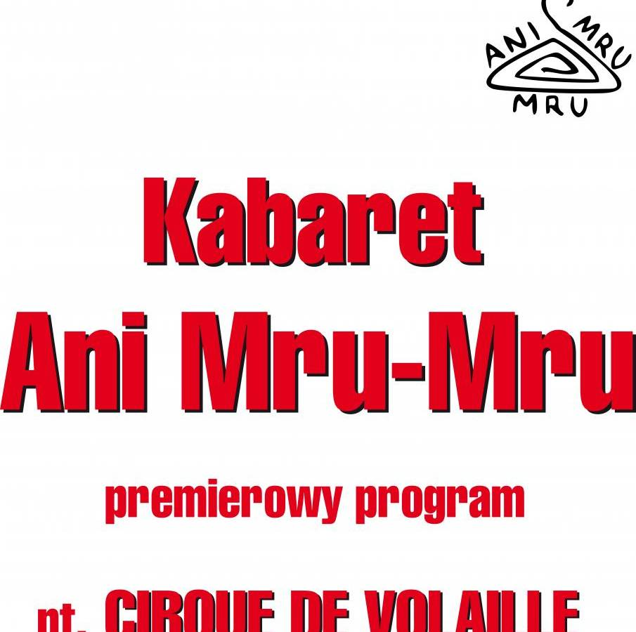 Kabaret Ani Mru Mru w Centrum Kultury w Wadowicach