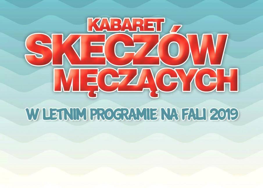 Kabaret Skeczów Męczących w Amfiteatrze w Ustroniu Morskim: Na fali 2019