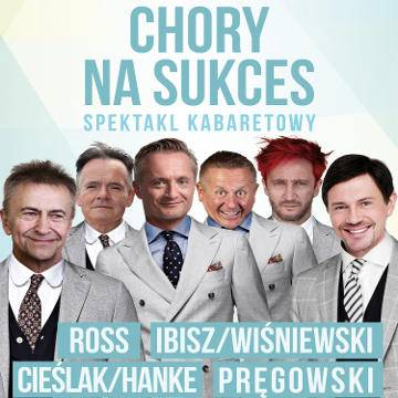 Chory na Sukces - spektakl kabaretowy w Starogardzie Gdańskim