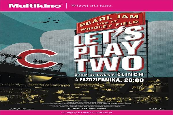 Pearl Jam - Let's Play Two na wielkim ekranie Multikina w Poznaniu