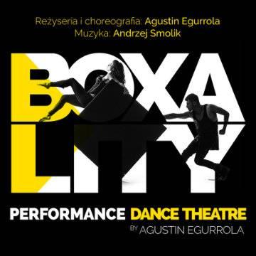 Spektakl taneczny: Boxality w Warszawie
