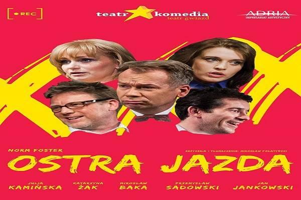 Ostra Jazda - spektakl Teatru Komedia w Częstochowie