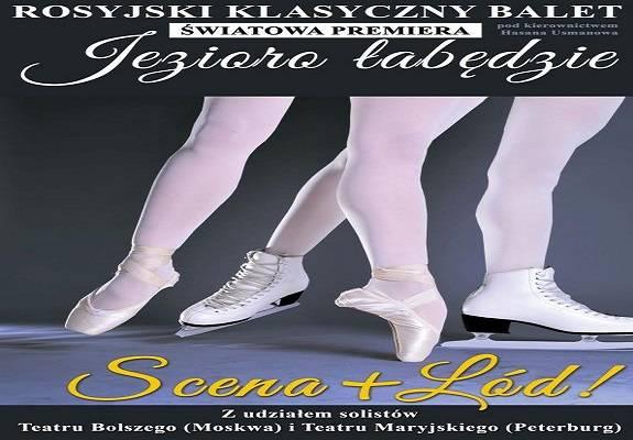 Jezioro Łabędzie - Klasyka i Lód - Rosyjski Klasyczny Balet w Szczecinie