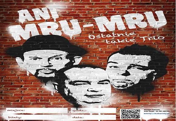 Kabaret Ani Mru Mru - Ostatnie takie trio w Zakopanem