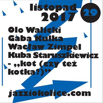 Jazz i okolice: Walicki / Kulka / Zimpel / Staruszkiewicz w Chorzowie