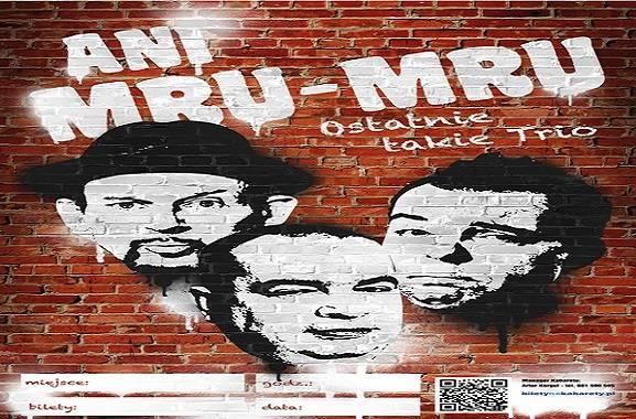 Kabaret Ani Mru-Mru: Ostatnie takie trio w Nowym Targu