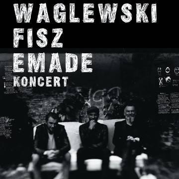 Koncert: Waglewski Fisz Emade w Poznaniu