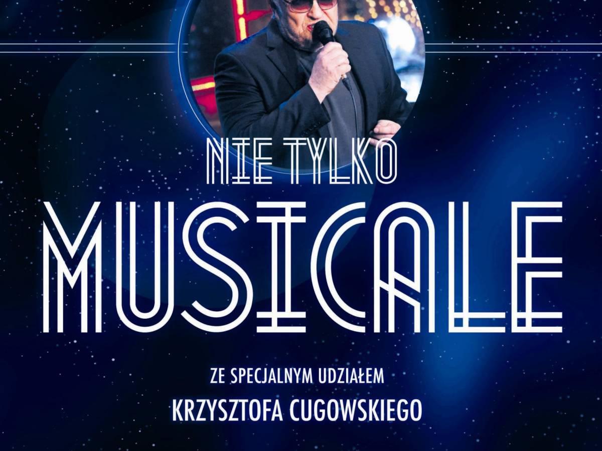Koncert w Krakowie: Nie tylko MUSICALE!