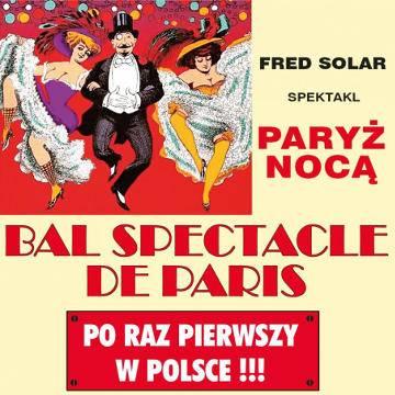 Spektakl w Inowrocławiu: Bal Spectacle De Paris - Paryż Nocą