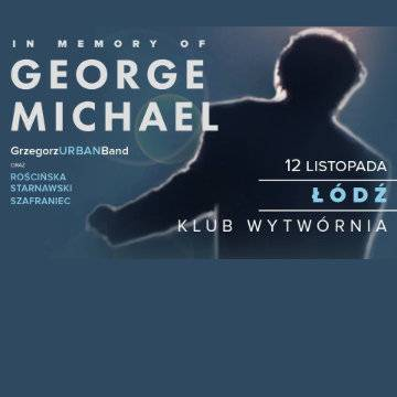 Koncert: In Memory of George Michael w Łodzi