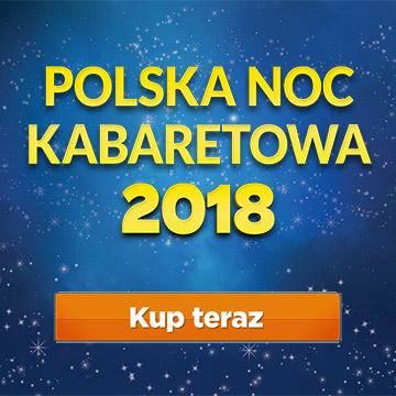 Polska Noc Kabaretowa 2018 w Łodzi