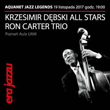 Era Jazzu Aquanet Jazz Legends: Ron Carter, Krzesimir Dębski w Poznaniu