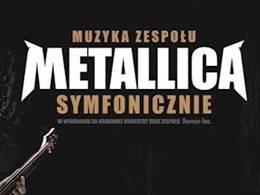 Koncert w Zabrzu: Muzyka zespołu Metallica symfonicznie