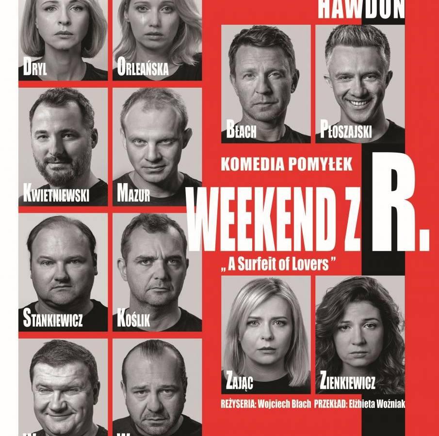 """Spektakl """"Weekend z R."""" w Europejskim Centrum Sztuki w Białymstoku"""