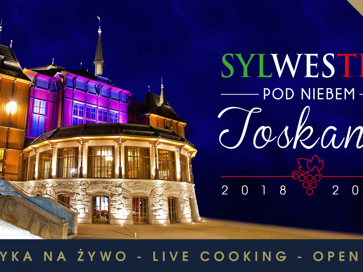Sylwester 2018/19 w  Dworku Gościnnym w Szczawnicy: Toskańskie klimaty