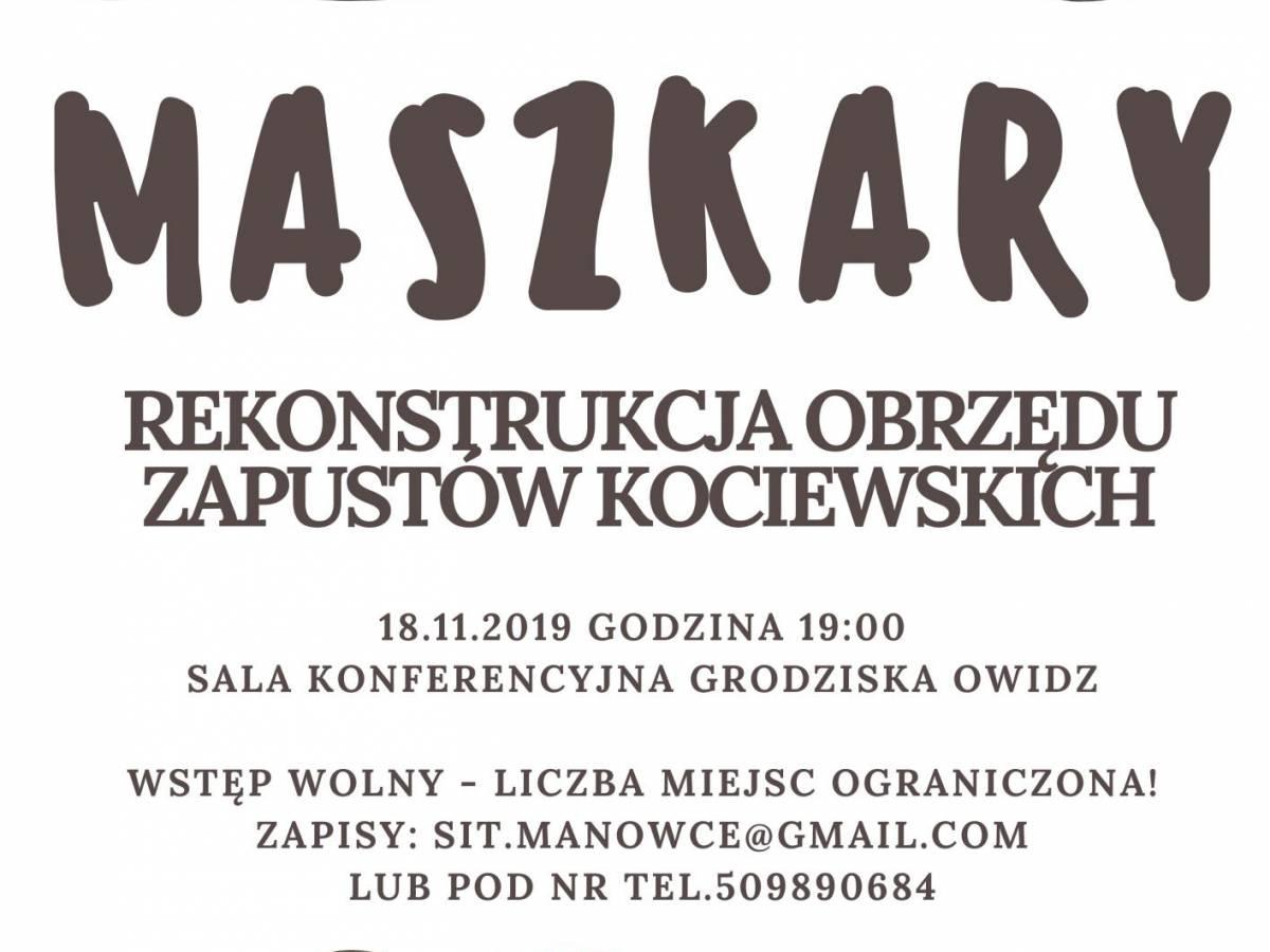"""Spektakl """"Maszkary - rekonstrukcja zapustów kociewskich"""" w Grodzisku Owidz"""