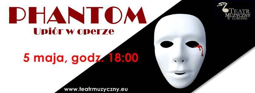 Spektakl: Phantom-Upiór w operze: Lublin