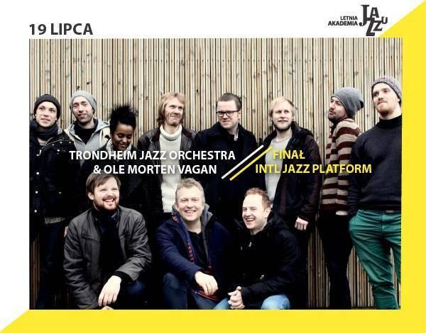 11. LAJ: Finał INTL Jazz Platform / Trondheim Jazz Orchestra & Ole Morten Vagan