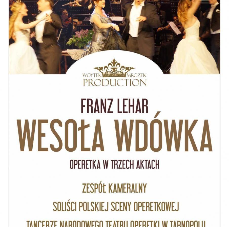 Operetka w trzech aktach - Wesoła Wdówka - Zamość