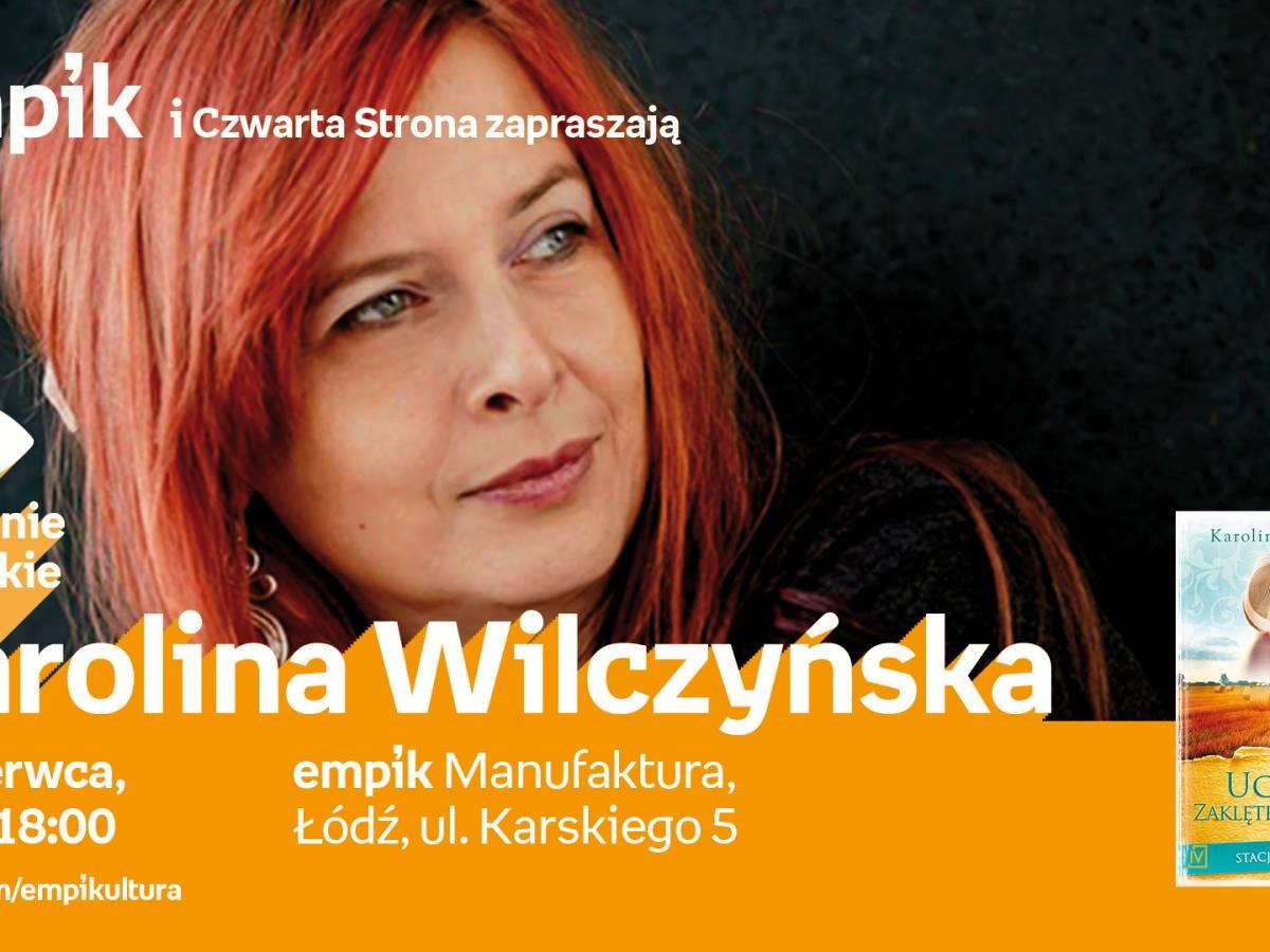 Spotkanie autorskie Karoliny Wilczyńskiej w empik Manufaktura