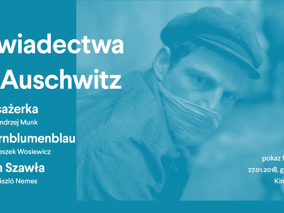 """Pokaz filmów """"Świadectwa z Auschwitz"""" w Warszawie"""