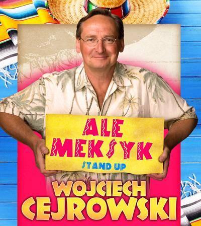 Stand-up Wojciecha Cejrowskiego w Opolu: Ale Meksyk
