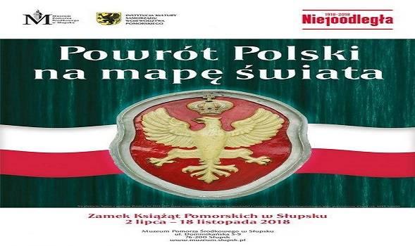 """""""Powrót Polski na mapę świata"""" - wystawa czasowa w Słupsku"""